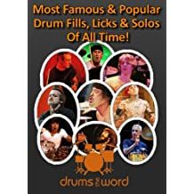 Greatest & Famous DRUM FILLS, Licks & Solo's (Greatest & Famous Drum Beats, Fills & Solos Ever Book 2) (English Edition)
