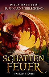 Schattenfeuer: Fantasy-Kurzgeschichten (DrachenStern-Anthologien)