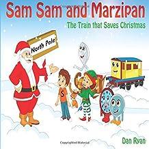 Sam Sam and Marzipan: The Train that saves Christmas
