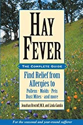 Hay Fever: The Complete Guide: Find Relief from Allergies to Pollens, Molds, Pets, Dust Mites, and more by Brostoff, Jonathan, Gamlin, Linda (2002) Paperback