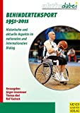 Behindertensport 1951-2011: Historische und aktuelle Aspekte im nationalen und internationalen Dialog (Aktiv dabei)