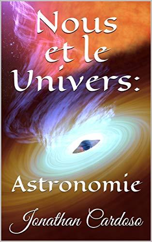 Couverture du livre Nous et le Univers:: Astronomie