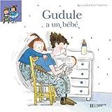 Gudule a un bébé   Joly, Fanny (1954-....). Auteur