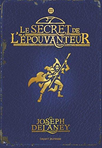L'Épouvanteur poche, Tome 03: Le secret de l'épouvanteur par Joseph Delaney