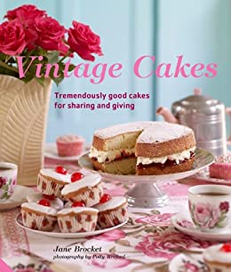 Vintage Cakes: Tremendously Good Cakes for Sharing and Giving by [Brocket, Jane]