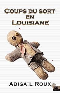 Ty et Zane, tome 7 : Coups du sort en Louisiane par Abigail Roux