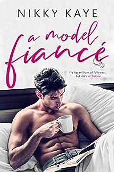 A Model Fiancé by [Kaye, Nikky]