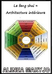 Le feng shui = Architecture intérieure