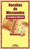 Receitas para Microondas: Culinária Prática - 50 Receitas (Portuguese Edition)