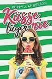 Küsse lügen nie - Poppy J. Anderson