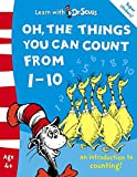 Oh, The Things You Can Count From 1–10: The Back to School Range (Learn With Dr. Seuss)