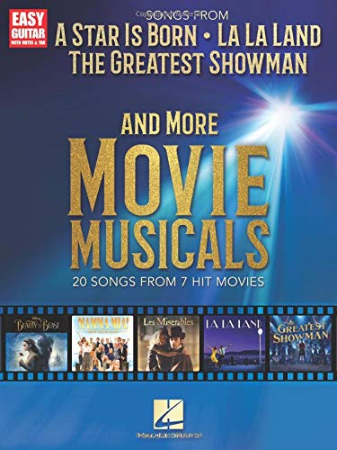 Songs from a Star Is Born, the Greatest Showman, La La Land, and More Movie Musicals (Easy Guitar With Notes & Tab)