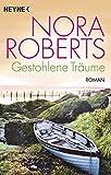 Gestohlene Träume: Roman - Nora Roberts