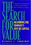The Search for Value Measuring the Company's Cost of Capital (Financial Management Association Survey and Synthesis)