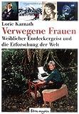 Buchinformationen und Rezensionen zu Verwegene Frauen: Weiblicher Entdeckergeist und die Erforschung der Welt von Lorie Karnath
