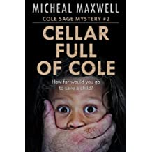 Cellar Full of Cole: Cole Sage Mystery #2 (A Cole Sage Mystery) (English Edition)