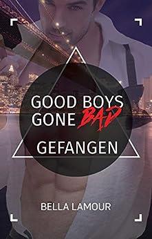 Good Boys Gone Bad - Gefangen: (GBGB 4) von [Lamour, Bella]