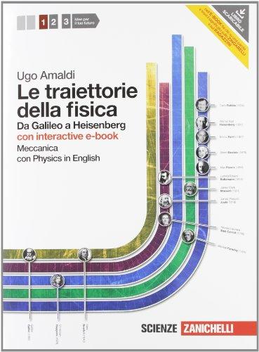 Le traiettorie della fisica. Da Galieo a Heisenberg. Con Physics in english. Con interactive e-book. Per le Scuole superiori. Con espansione online: 1