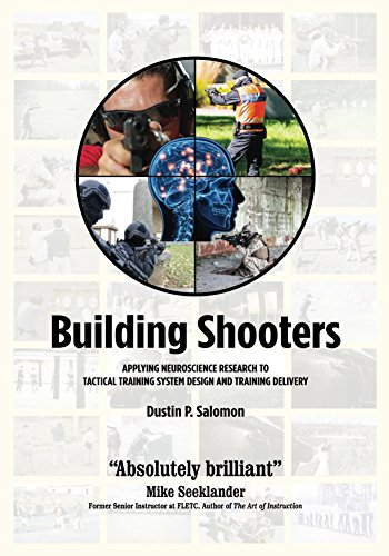 Building Shooters: Applying Neuroscience Research To Tactical Training System Design (English Edition)