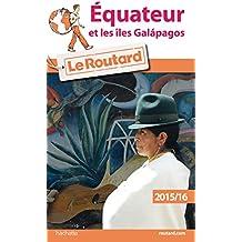 Guide du Routard Equateur et les Iles Galapagos 2015/2016
