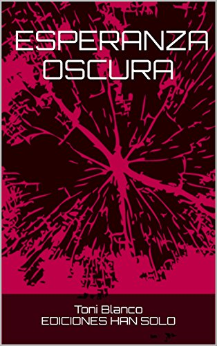 ESPERANZA OSCURA (Spanish Edition)