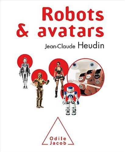 Robots et avatars : Le rve de Pygmalion