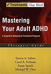 Mastering Your Adult ADHD: Therapist Guide: A cognitive-behavioral treatment program