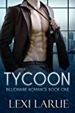 Romance: Tycoon: A Billionaire Romance (Contemporary New Adult Romance) (The Tycoon Series Book 1)