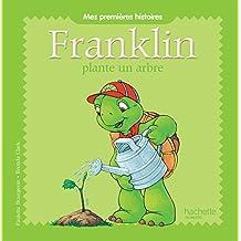 Mes premières histoires Franklin - Franklin plante un arbre