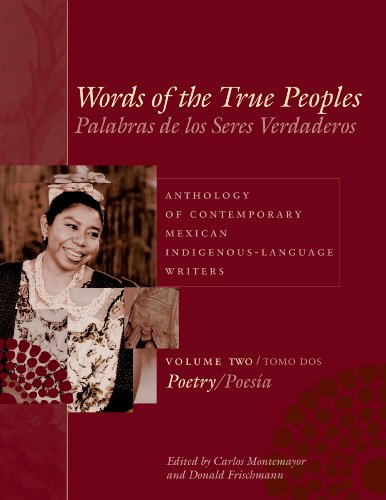 Palabras De Los Seres Verdaderos: Poesia v. 2 Tomo 2: Anthology of Contemporary Mexican Indige: Poetry/Poesia v. 2/Tomo 2 (Joe R. and Teresa Lozano ... in Latin American and Latino Art and Culture)