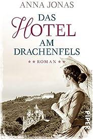 Das Hotel am Drachenfels: Roman (Hotel Hohenstein 1)