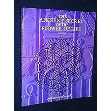 ANCIENT SECRET OF THE FLOWER OF LIFE : VOLUME I