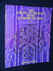 ANCIENT SECRET OF THE FLOWER OF LIFE : VOLUME I
