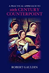 A Practical Approach to 16th-Century Counterpoint, Revised Edition