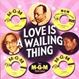 Love Is a Wailing Thing-the MGM 55000 Series by Love Is a Wailing Thing-the MGM 55000 Series (2009-02-01)