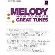 Melody: How to Write Great Tunes by Rikky Rooksby (2004-11-01)
