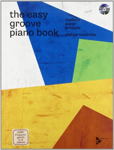 The Easy Groove Piano Book: Modern Piano Grooves. Klavier. Ausgabe mit DVD.