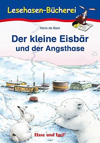 Der kleine Eisbär und der Angsthase: geb. Ausgabe (Lesehasen-Bücherei)
