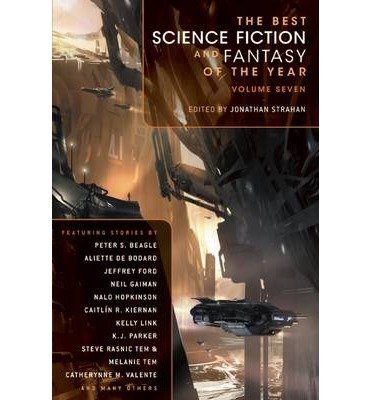 [(The Best Science Fiction and Fantasy of the Year Volume Seven)] [Author: Jonathan Strahan] published on (April, 2013)