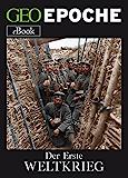 Der Erste Weltkrieg: Von Sarajevo bis Versailles: die Zeitenwende 1914-1918