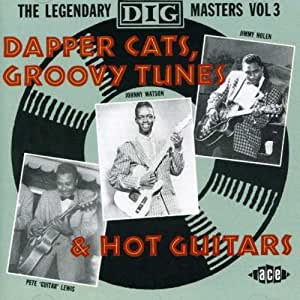 The Legendary Dig Masters Vol.3: Dapper Cats Groovy Tunes & Hot Guitars