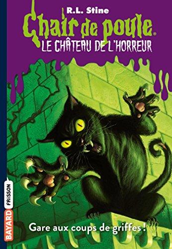 Le château de l'horreur, Tome 01 : Gare aux coups de griffes !