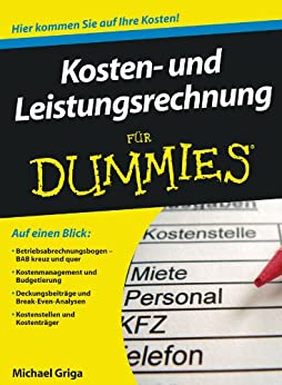 Kosten- und Leistungsrechnung für Dummies von [Griga, Michael]