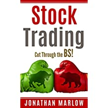 Stock Trading: Cut Through the BS! (Stock trading strategies, stock trading for beginners, stock trading techniques, stock trading method, stock market, ... stock trading, profit) (English Edition)