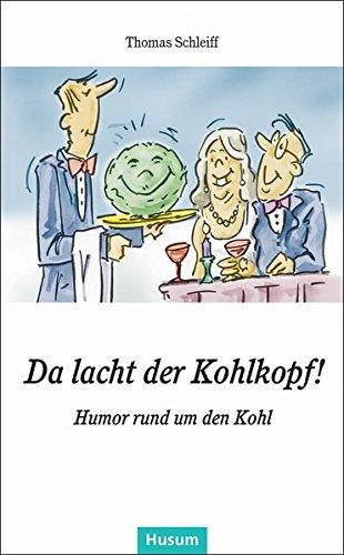 Da lacht der Kohlkopf!: Humor rund um den Kohl (Husum-Taschenbuch)