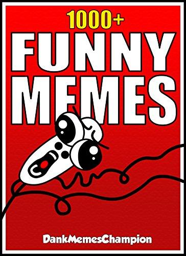 Memes: Top 1000+ Best Memes From 2018 - The Funniest DankMemesChampion Memes Volume 1 - Follow Us On Youtube & Instagram! (English Edition)