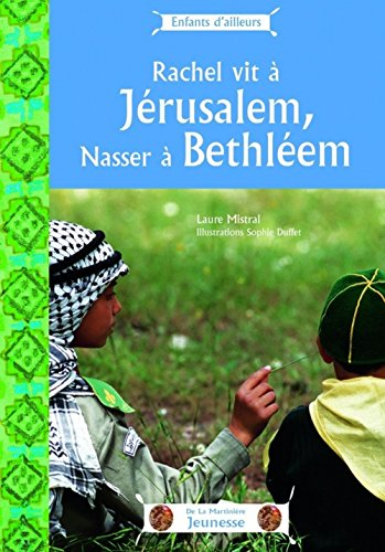 Rachel vit à Jérusalem, Nasser vit à Bethléem