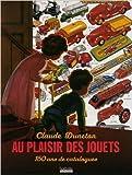 Au plaisir des jouets : 150 ans de catalogues de Claude Duneton ( 12 octobre 2005 )