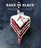Bake In Black: Music Inspired Baking: Buch