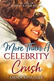 #6: More Than a Celebrity Crush (Loving a Star Book 2)